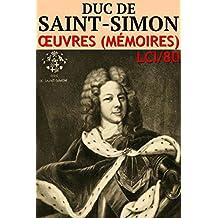 Duc de Saint-Simon - Oeuvres: lci-80 [Livre évolutif] (lci-eBooks)