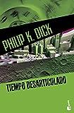 Tiempo Desarticulado (Biblioteca Philip K. Dick)
