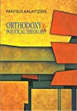 Orthodoxy and Political Theology (Dora & Praxis)
