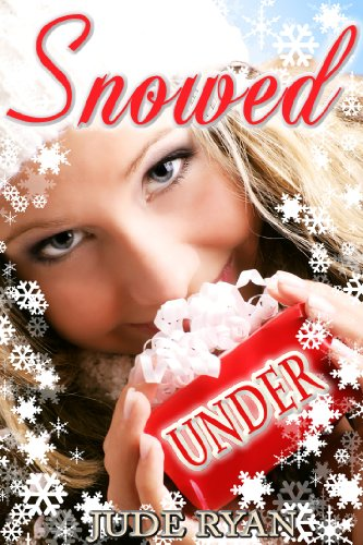 Snowed under a christmas story kindle edition by jude ryan snowed under a christmas story by ryan jude fandeluxe Images