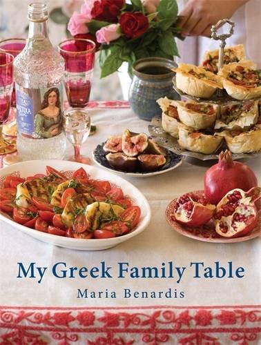 My Greek Family Table by Maria Benardis