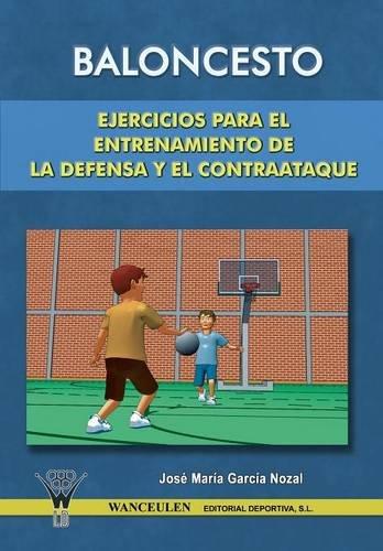 baloncesto-ejercicios-para-el-entrenamiento-de-la-defensa-y-el-contraataque-spanish-edition