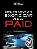 How to Drive an Exotic Car and Get Paid