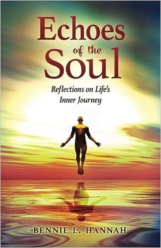 Como Descargar En Bittorrent Echoes Of The Soul: Reflections On Life's Inner Journey En PDF