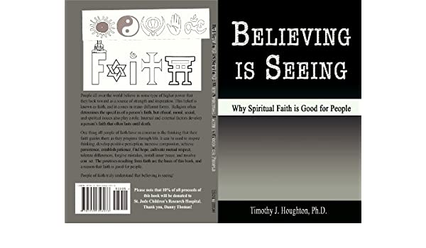Believing is Seeing:  Why Spiritual Faith is Good for People