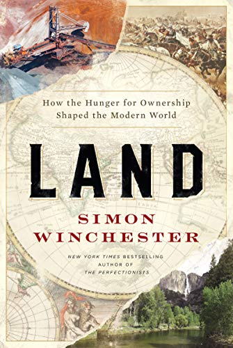 Book Cover: Land: How the Hunger for Ownership Shaped the Modern World