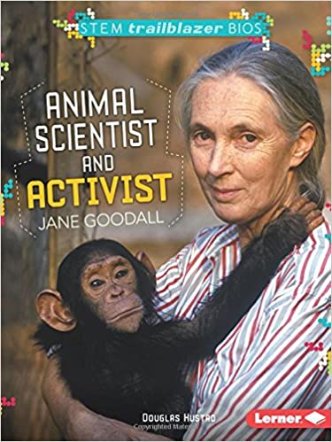 Animal Scientist and Activist Jane Goodall (Stem Trailblazer Bios)