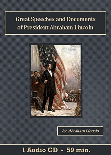 Great Speeches and Documents of President Abraham Lincoln CD Set pdf