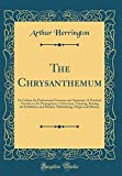 Amazon / Forgotten Books: The Chrysanthemum Its Culture for Professional Growers and Amateurs A Practical Treatise on Its Propagation, Cultivation, Training, Raising for . Origin and History Classic Reprint (Arthur Herrington)