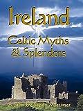 Ireland Celtic Myths & Splendors