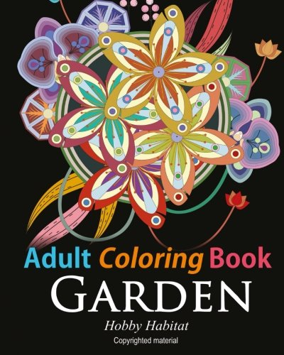 Adult Coloring Book: Enchanted Garden: Coloring Book for Grownups Featuring 32 Beautiful Garden and Flower Designs (Hobby Habitat Coloring Books) (Volume 11)