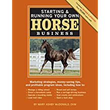 Starting & Running Your Own Horse Business, 2nd Edition: Marketing strategies, money-saving tips, and profitable program ideas