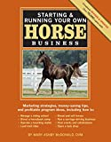 Starting and Running Your Own Horse Business 2nd Edition