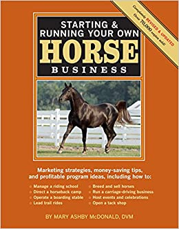 Starting And Running Your Own Horse Business Amazon Co Uk Mary Ashby Mcdonald  Books