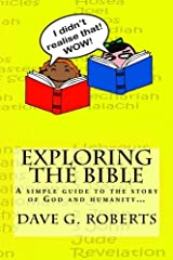 Exploring The Bible: A simple guide to the story of God and humanity Paperback