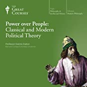 Power over People: Classical and Modern Political Theory |  The Great Courses