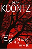 From the Corner of His Eye by Dean Koontz (2000-12-26)
