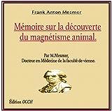 Mémoire sur la découverte du magnétisme animal. (French Edition)