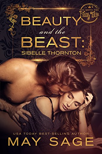 (Beauty and the Beast: a modern, fantasy fairy tale retelling (Not quite the fairy tale Book 3))