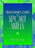 img - for Teaching Cues for Sport Skills by Hilda Ann Fronske (1997-02-07) book / textbook / text book