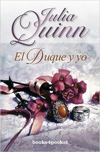 El Duque Y Yo de Julia Quinn