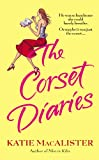 Front cover for the book The Corset Diaries by Katie MacAlister
