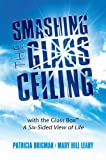 img - for Smashing the Glass Ceiling with the Glass Box : A Six-Sided View of Life book / textbook / text book