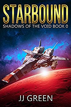 Starbound (Shadows of the Void Space Opera Serial Book 0) by [Green, J.J.]