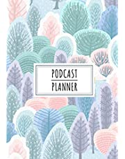 Podcast Planner: Podcasting Journal to Keep Track and Reviews About Podcasts Projects | Record Name, Tagline, Topics, Shortnote Link, Milestones, Edit, Publishing, Social Media Post, Knowledge and More On 100 Detailed Sheets | Practice Workbook Gift.