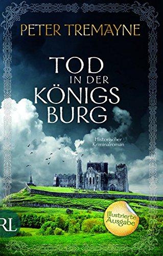Tod in der Königsburg: Historischer Kriminalroman. Illustrierte Ausgabe (Schwester Fidelma ermittelt, Band 7)