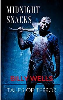 Midnight Snacks by [Wells, Billy]