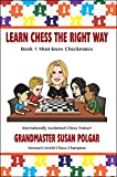 Learn Chess The Right Way: Book 1: Must-know Checkmates-Susan Polgar