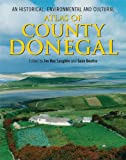 An Historical, Environmental and Cultural Atlas of County Donegal, , 1859184944