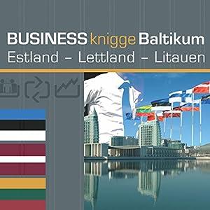 Business Knigge Baltikum: Estland - Lettland - Litauen Hörbuch