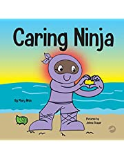Caring Ninja: A Social Emotional Learning Book For Kids About Developing Care and Respect For Others