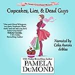 Cupcakes, Lies, and Dead Guys: An Annie Graceland Cozy Mystery, Book 1 | Pamela DuMond