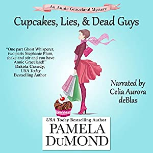 Cupcakes, Lies, and Dead Guys: An Annie Graceland Cozy Mystery, Book 1 Audiobook
