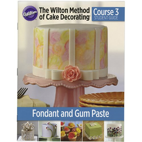 The Wilton Method of Cake Decorating Course 3