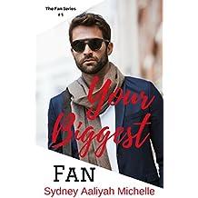 Your Biggest Fan (The Fan Series Book 1)