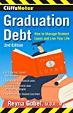 img - for CliffsNotes Graduation Debt: How to Manage Student Loans and Live Your Life, 2nd Edition Paperback April 22, 2014 book / textbook / text book