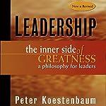 Leadership: The Inner Side of Greatness, A Philosophy for Leaders, 2nd Edition   Peter Koestenbaum