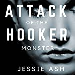Attack of the Hooker Monster | Jessie Ash