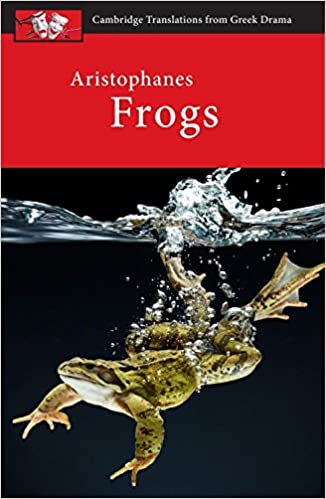 Aristophanes: Frogs (Cambridge Translations from Greek Drama)