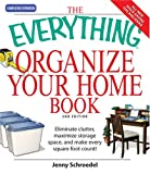 img - for Everything Organize Your Home Book: Eliminate clutter, set up your home office, and utilize space in your home (Everything Series) book / textbook / text book