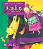 Houghton Mifflin Reading California: Student Anthology Theme 1 Grade 1 Here We Go 2003