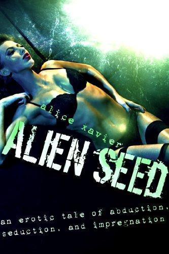 Alien Abduction Porn Stories - Alien Seed