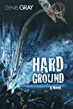 Hard Ground, Denis Gray, 1491710012