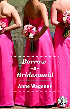 Borrow a bridesmaid kindle edition by anne wagener literature kindle price 199 m4hsunfo