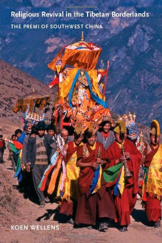 Religious Revival in the Tibetan Borderlands: The Premi of Southwest China (Studies on Ethnic Groups in China)