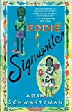 Front cover for the book Eddie Signwriter: A Novel by Adam Schwartzman